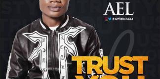 Gospel Music: Trust You - Ael | AmenRadio.net