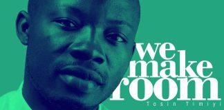 Gospel Music: We Make Room - Tosin Timiyi | AmenRadio.net