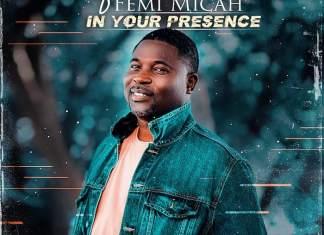Gospel Music: In Your Presence - Femi Micah | AmenRadio.net