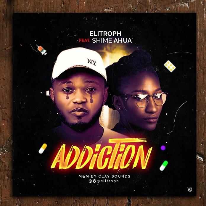 Addiction - Elitroph feat. Shime Ahua