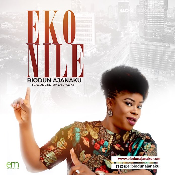 Èko Nilé - Biodun Ajanaku   Download Gospel Mp3