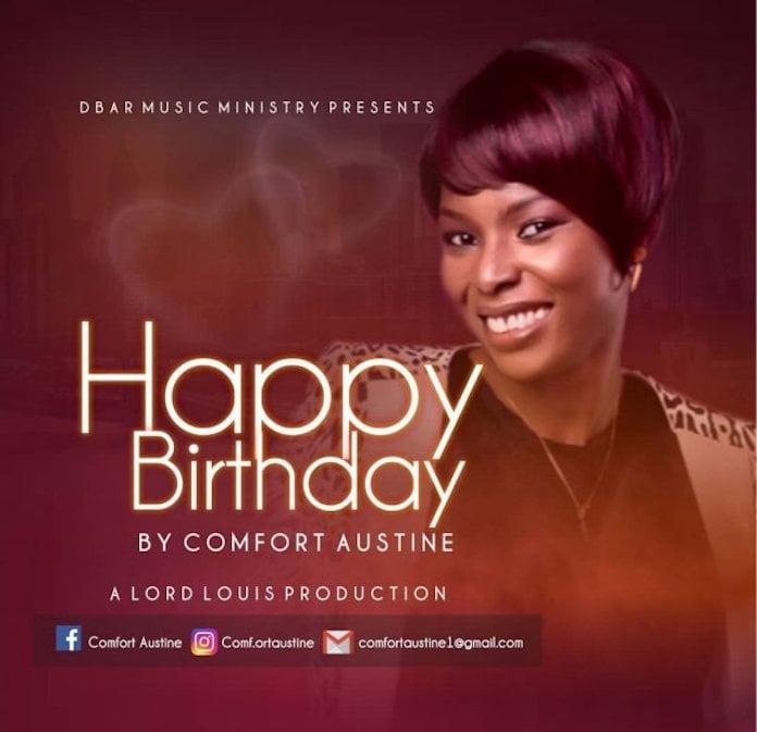 Download: Happy Birthday - Comfort Austine | Gospel Mp3 Songs