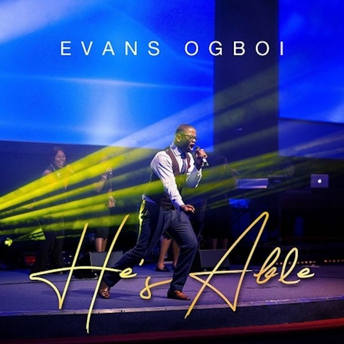 He's Able - Evans Ogboi
