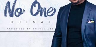 No One - Ohimai | Download Gospel Mp3
