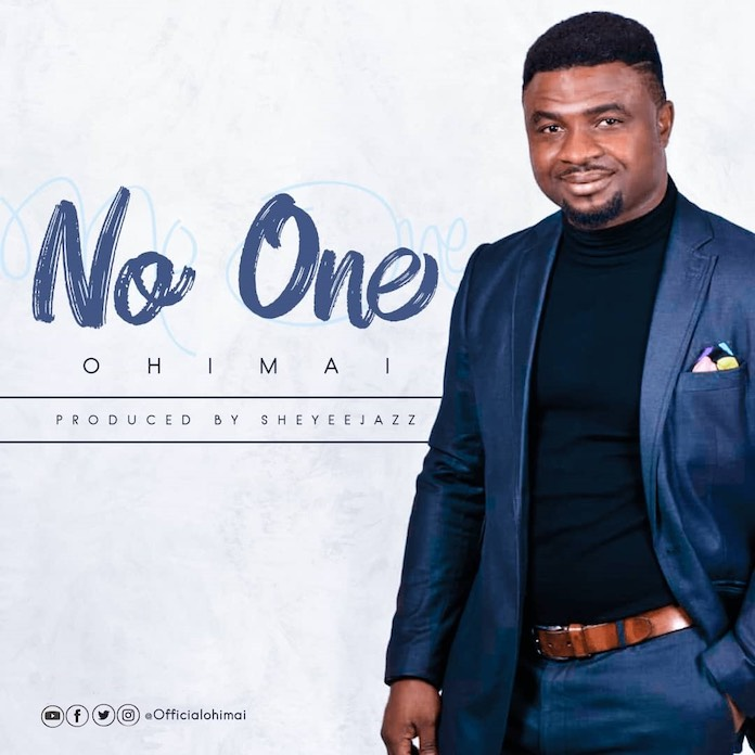 No One - Ohimai | Download Gospel Mp3