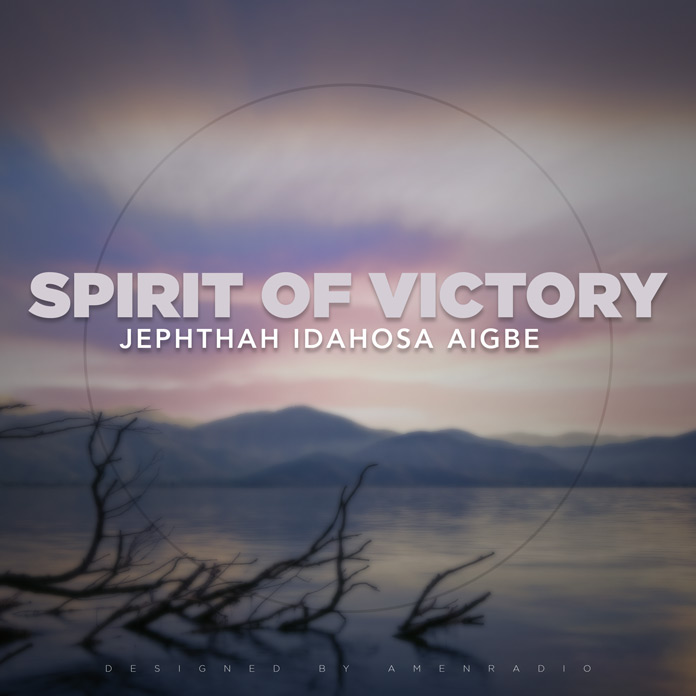 Download: Spirit of Victory - Jephthah Idahosa Aigbe | Gospel Mp3 Songs