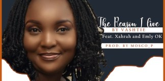 Download: The Reason I Live - Vashtie feat. Xahrah & Emly Ok | Gospel Songs Mp3