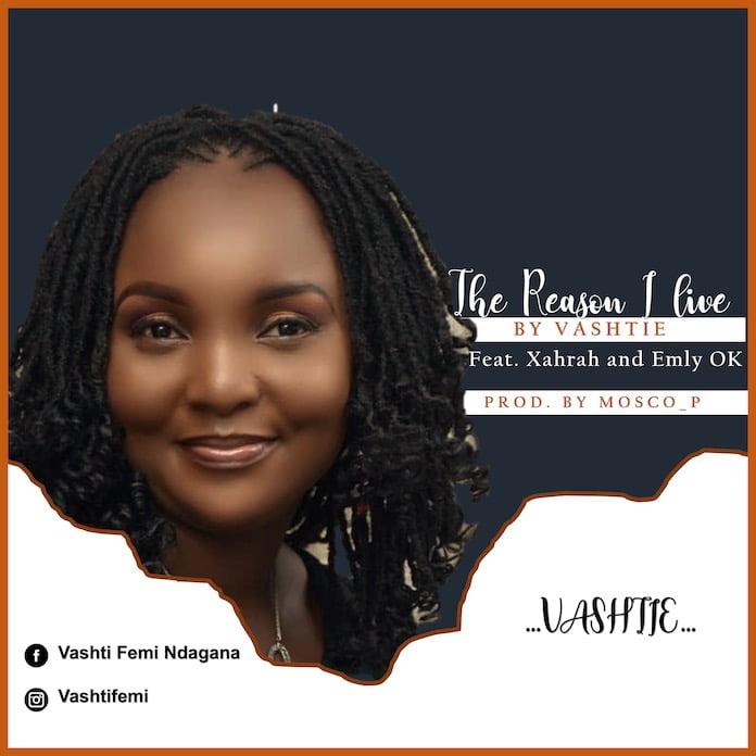 Download: The Reason I Live - Vashtie feat. Xahrah & Emly Ok | Gospel Songs Mp3