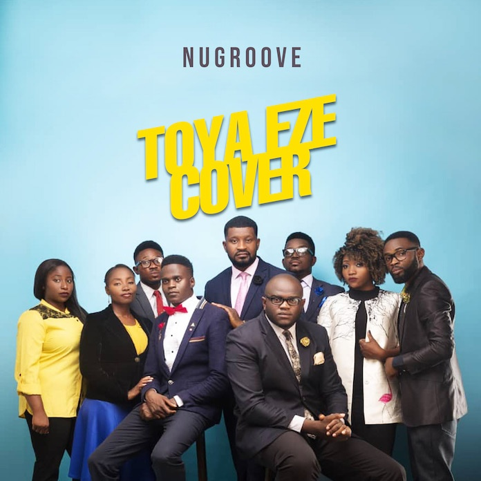 Download: Toya Eze (Cover) - NuGroove | Gospel Songs Mp3