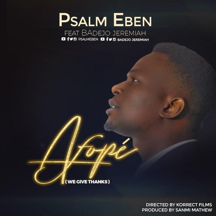 Download: Afope - Psalm Eben feat. Badejo Jeremiah | Gospel Songs Mp3 Lyrics