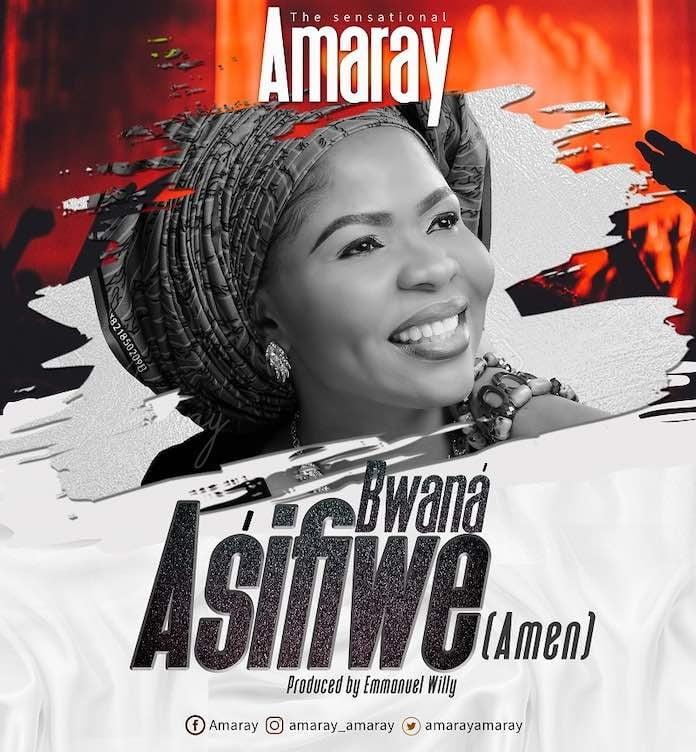 Download: Bwana Asifiwe [Amen] - Amaray | Gospel Songs Mp3