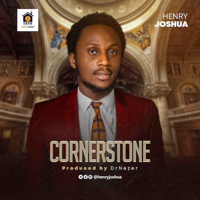 Download: Cornerstone - Pst. Henry Joshua | Gospel Songs Mp3