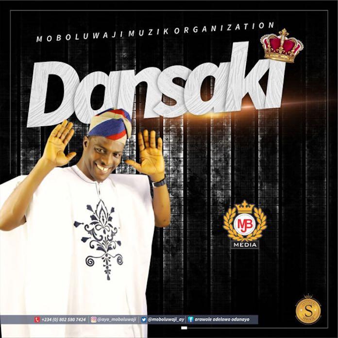 Download: Dansaki - Moboluwaji | Gospel Songs Mp3