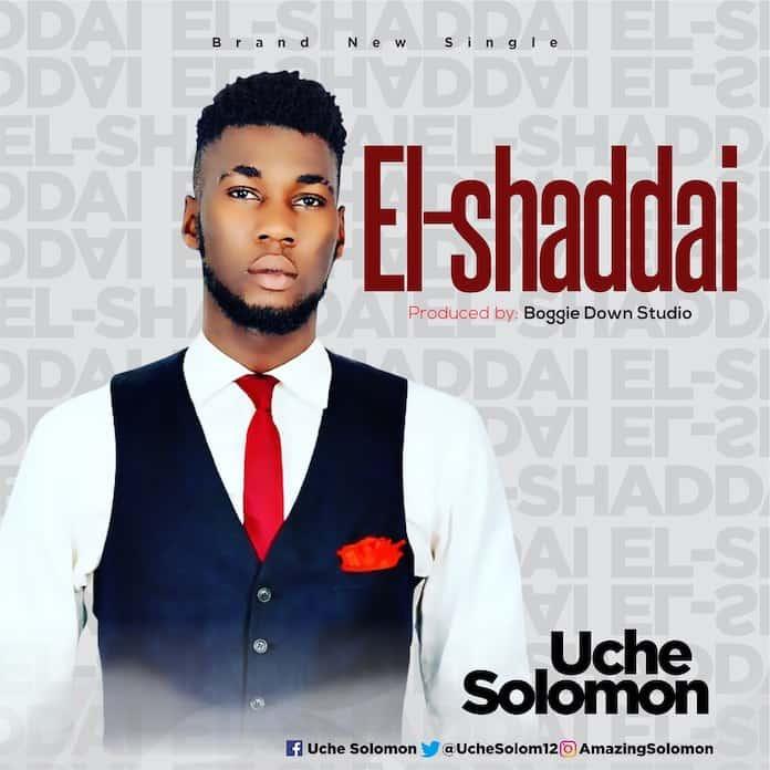 Download: El-shaddai - Uche Solomon   Gospel Songs Mp3 Lyrics