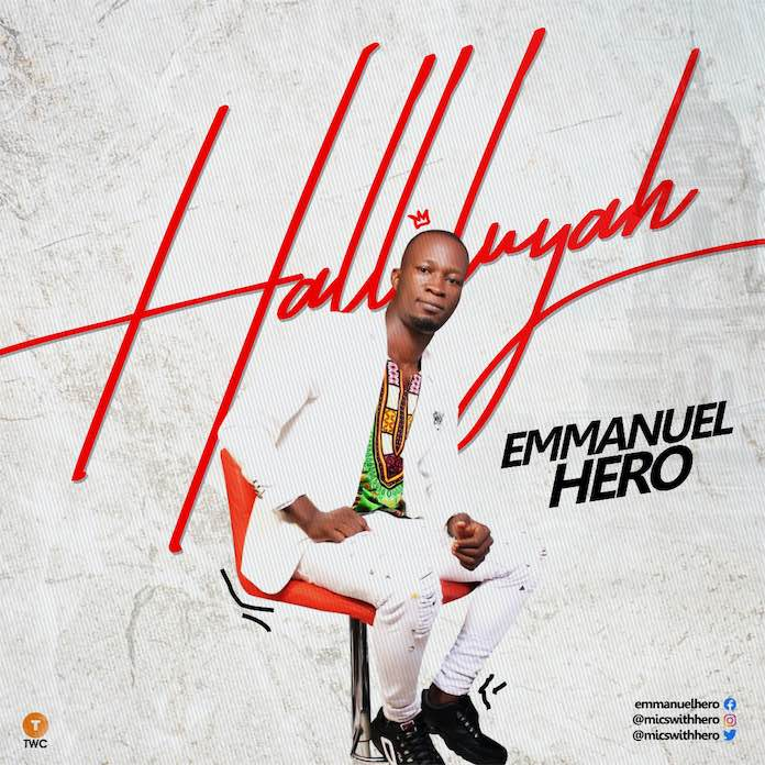 Download: Halleluyah - Emmanuel Hero | Gospel Songs Mp3
