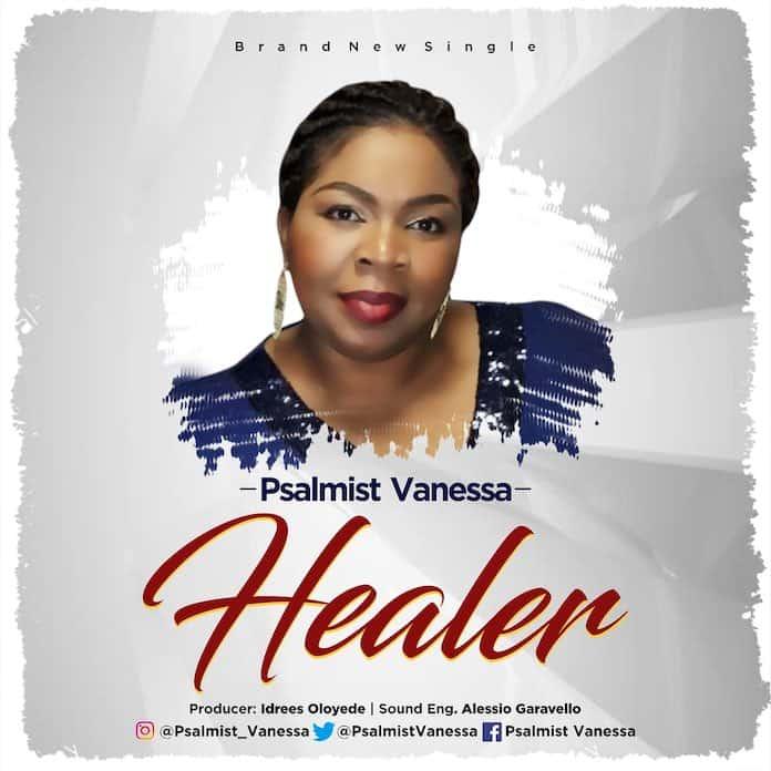 Download: Healer - Psalmist Vanessa | Gospel Songs Mp3 Lyrics