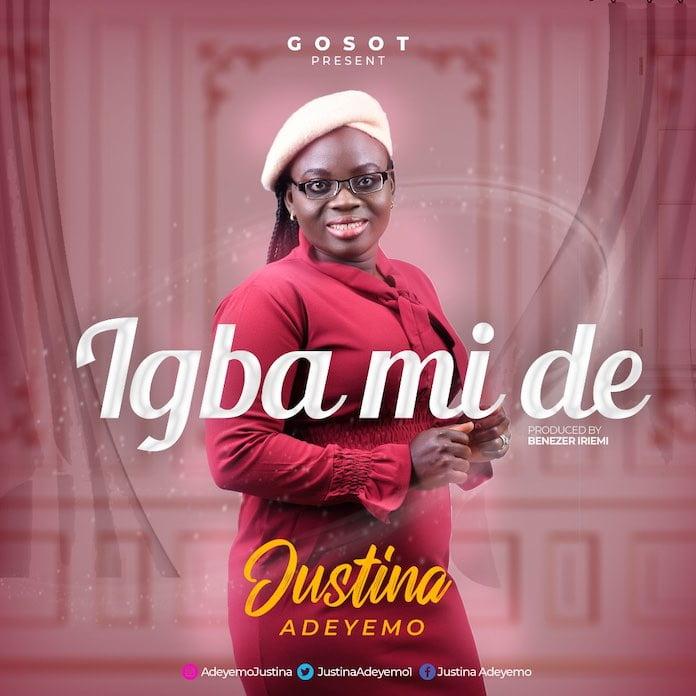 Download: Igba Mi De - Justina Adeyemo | Gospel Songs Mp3