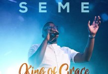 Download + Official Video: King Of Grace - Seme | Gospel Songs Mp3 Lyrics