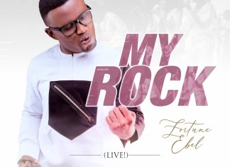 Official Video: My Rock - Fortune Ebel & KingdomRealm | Gospel Songs Mp3 Lyrics