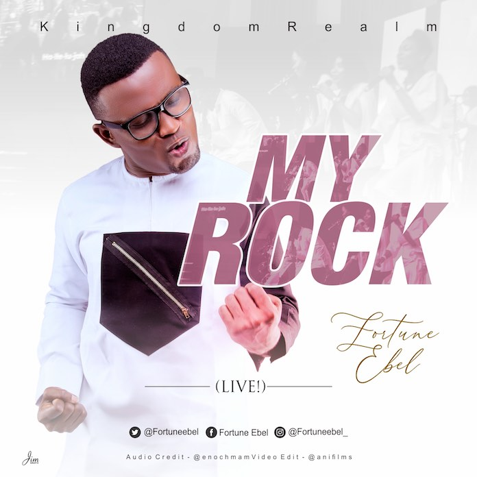 Official Video: My Rock - Fortune Ebel & KingdomRealm | Gospel Songs Mp3