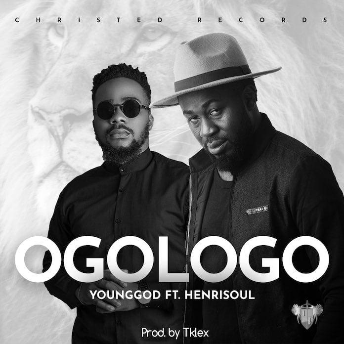 Download: Ogologo - YoungGod Feat. Henrisoul | Gospel Songs Mp3
