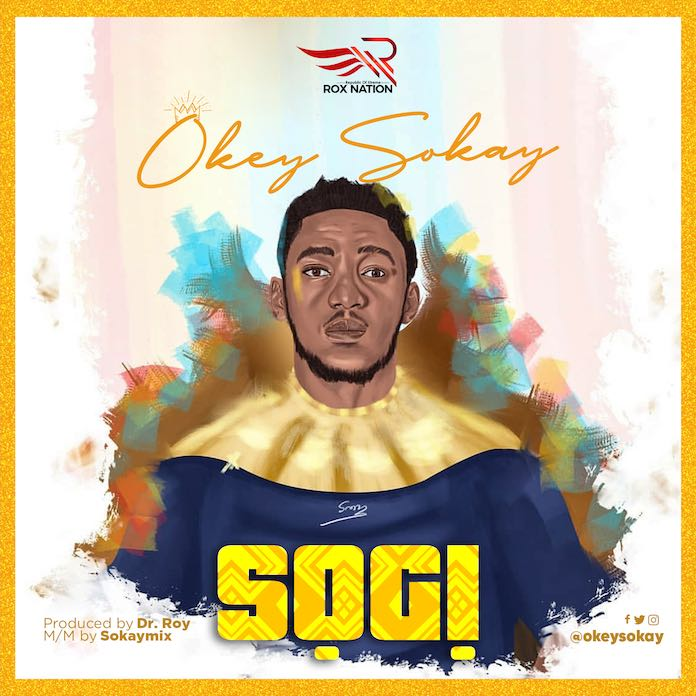 Download: Sogi - Okey Sokay | Gospel Songs Mp3 Lyrics