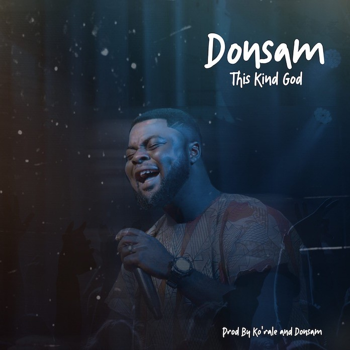 Download: This Kind God - Donsam | Gospel Songs Mp3