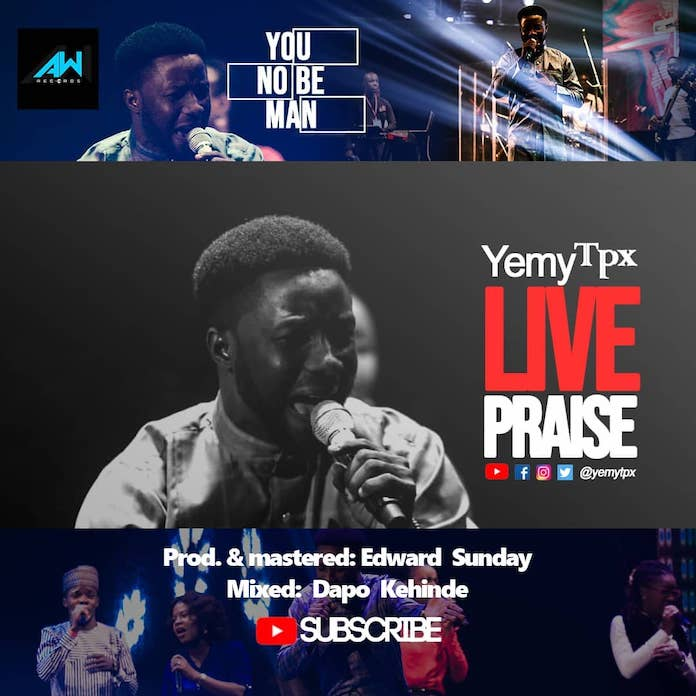 Download: You No Be Man - Yemy TPX | Gospel Songs Mp3