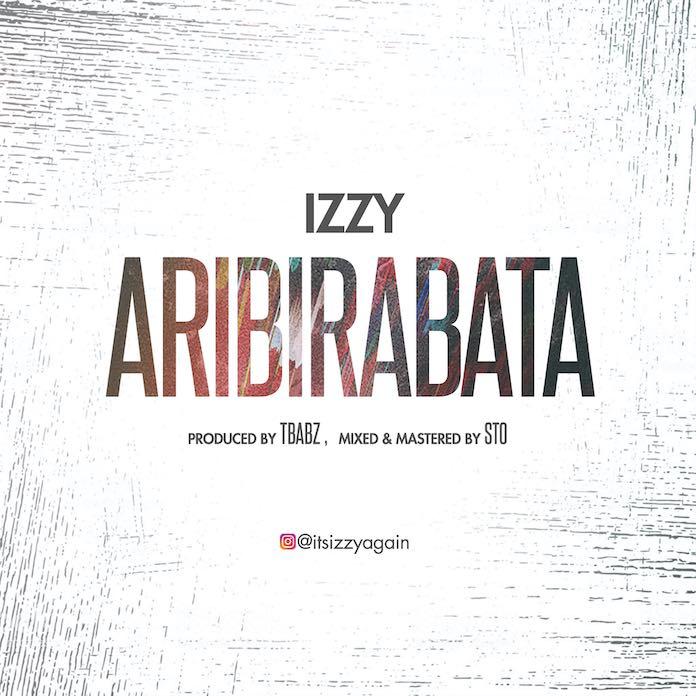 Download Lyrics: Aribirabata - Izzy | Gospel Songs Mp3