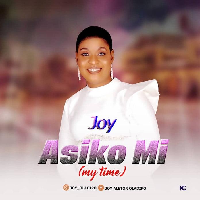Download: Asiko Mi - Joy Oladipo   Gospel Songs Mp3