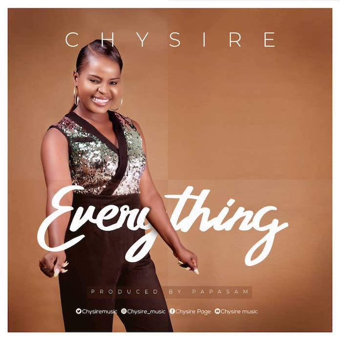 Download Lyrics: Everything - Chysire | Gospel Songs Mp3