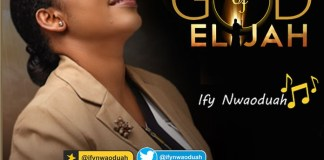 Download: God of Elijah - Ify Nwaoduah feat. Stacey | Gospel Songs Mp3