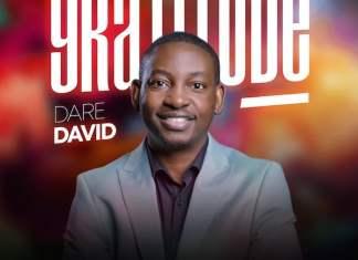 Download Lyrics + Lyric Video: Gratitude - Dare David | Gospel Songs Mp3