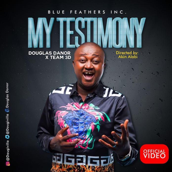 Official Video: My Testimony - Douglas Danor & Team D3