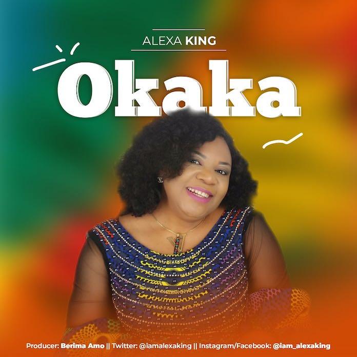 Download: Okaka - Alexa King   Gospel Songs Mp3