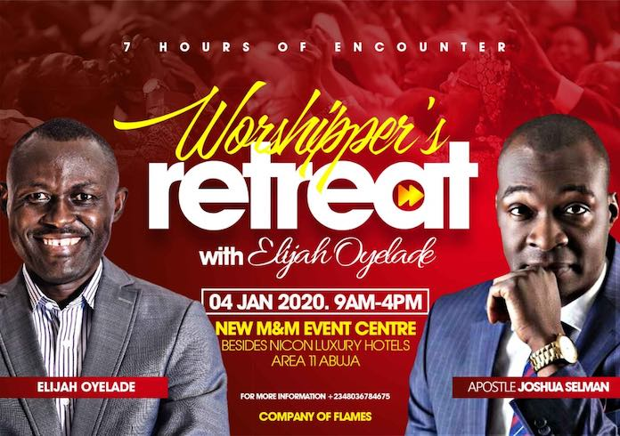 Events: Worshipers Retreat With Elijah Oyelade And Apostle Joshua Selman 2020