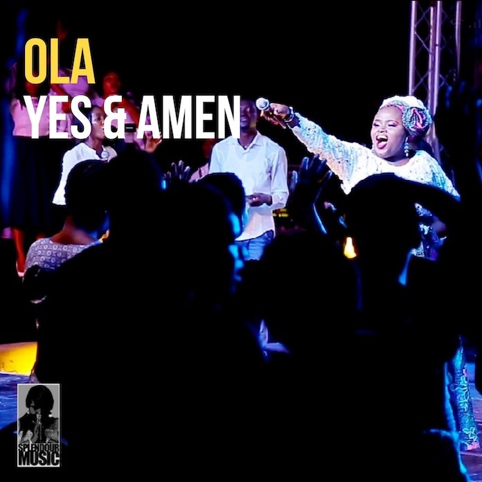 Download Mp3 Audio, Lyrics and Video: Yes and Amen [LIVE] - Ola | Gospel Songs 2020