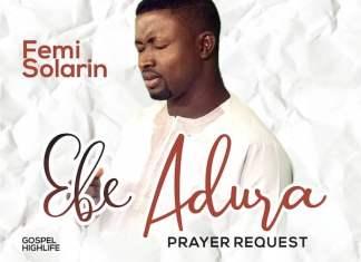 Download Mp3: Ebe Adura - Femi Solarin | Gospel Songs 2020