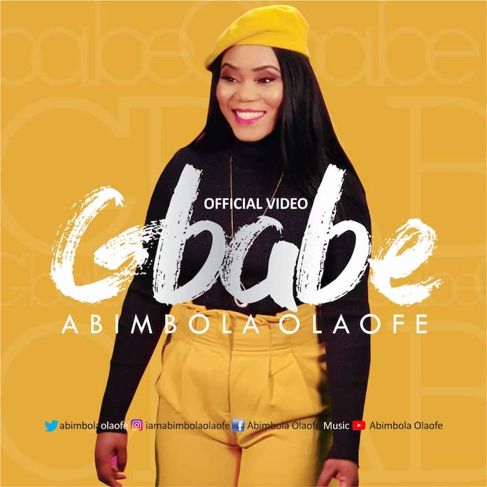 Download Mp3 + Lyrics + Video: Gbabe - Abimbola Olaofe | Gospel Songs Mp3