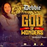 Download Mp3: God of Wonders - Debbie | Gospel Songs 2020