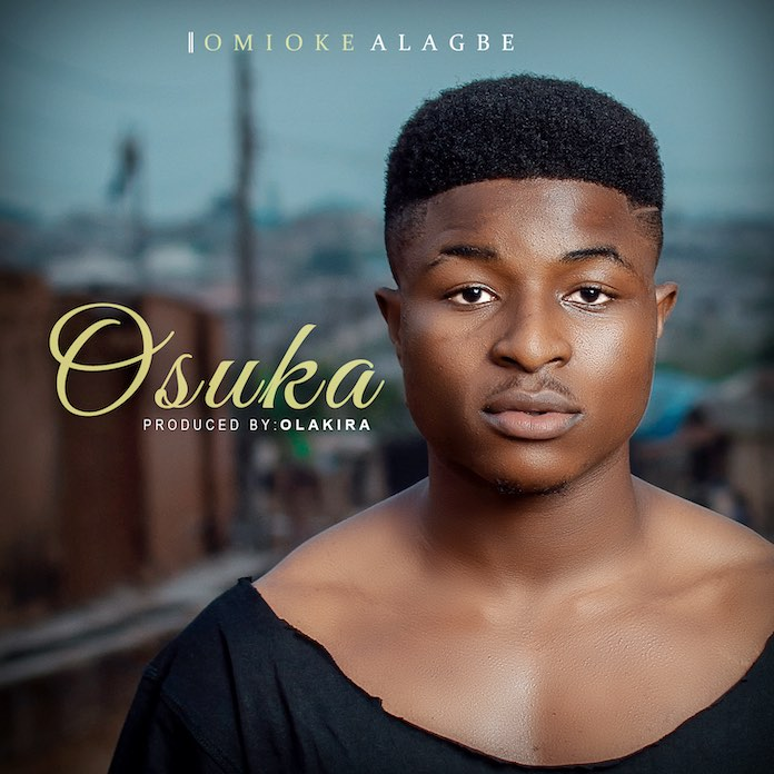 Download Lyrics: Osuka - Omioke Alagbe | Gospel Songs Mp3 2020