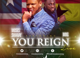 Download: You Reign - Moses Swaray feat. MOG | Gospel Songs Mp3 2020