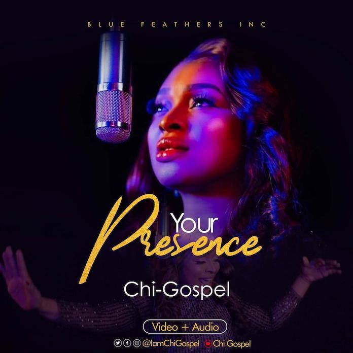 Download: Your Presence - Chi-Gospel | Gospel Songs 2020