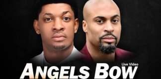 Download Video + Lyrics: Angels Bow - Steve Crown Feat. Phil Thompson   Gospel Songs Mp3 Music