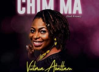 Download + Lyrics: Chim Ma - Victoria Abattam | Gospel Songs Mp3