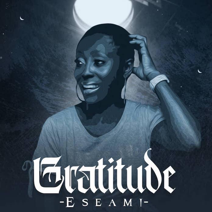 Download: Gratitude - Eseami | Gospel Songs Music Mp3