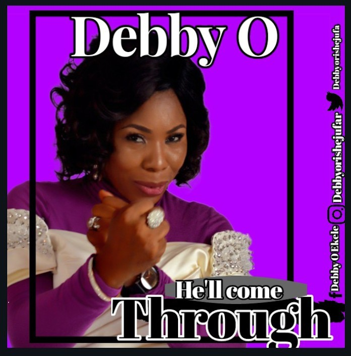 Download Lyrics: He'll Come Through - Debby O | Gospel Mp3 Music Songs