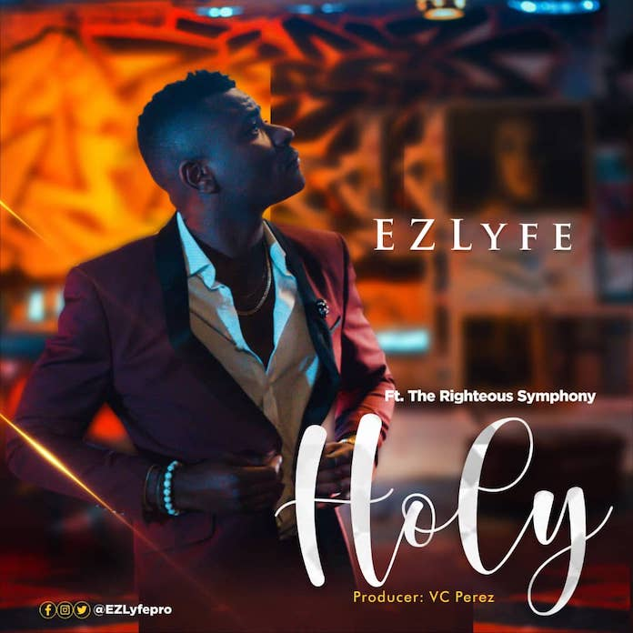 Download: Holy - EZ Lyfe Feat. The Righteous Symphony | Gospel Songs Mp3 Music