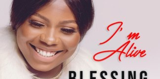 Download: I'm Alive - Blessing Okoye | Gospel Songs Mp3 Music