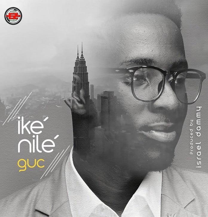 Download Lyrics: Ike Nilé - GUC | Gospel Songs Mp3 Music